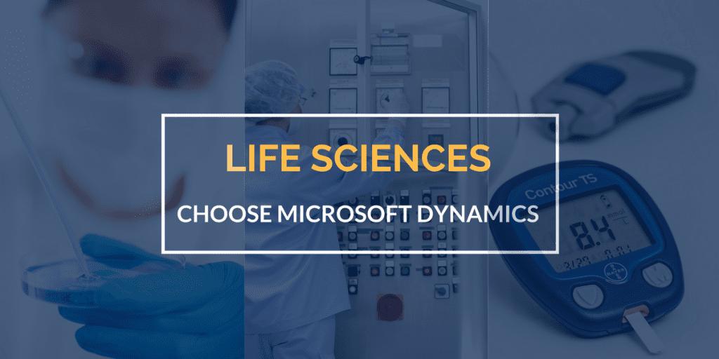 Why should life sciences companies choose Microsoft Dynamics?